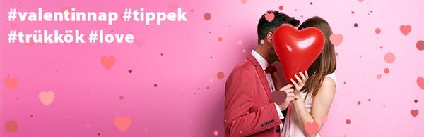 Extreme Valentin-nap - tippek, trükkök, ötletek! Tőlünk Neked! #love?