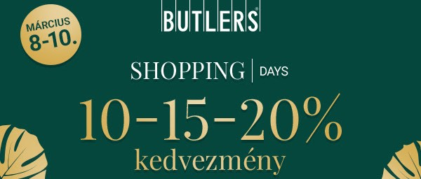 BUTLERS Shopping Days