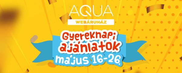 Gyereknapi ajánlatok az AQUA Webáruházban